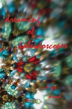 dreaming of kaleidoscopes, a collection of poems